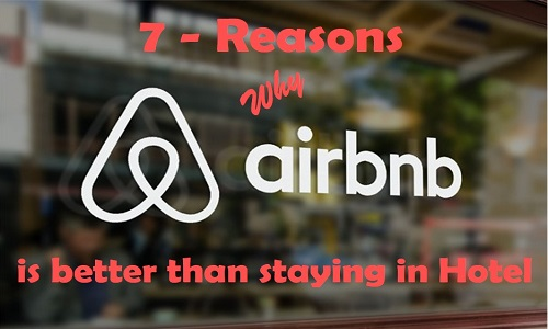 beingatraveler - bilal azam - being a traveler - 7 reasons why airbnb is better